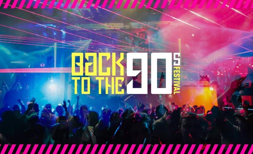 Back To The 90's Festival tickets