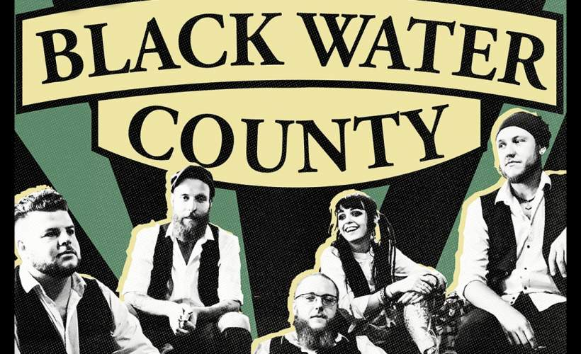 Black Water County tickets