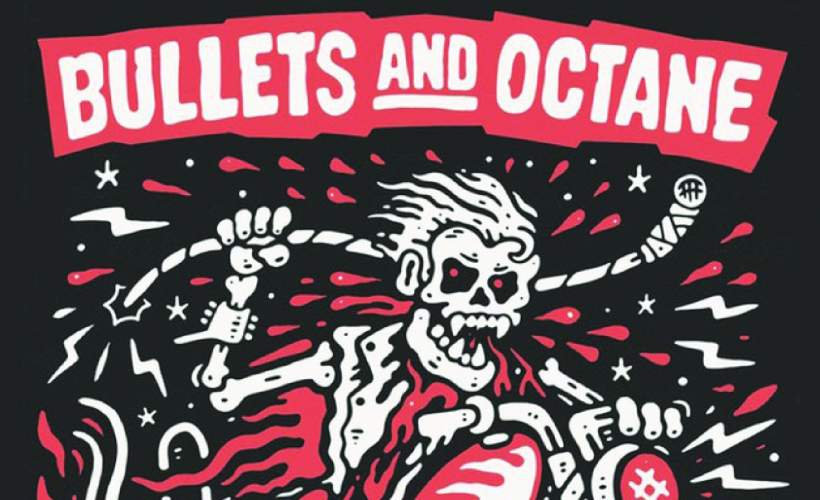 Bullets and Octane  tickets