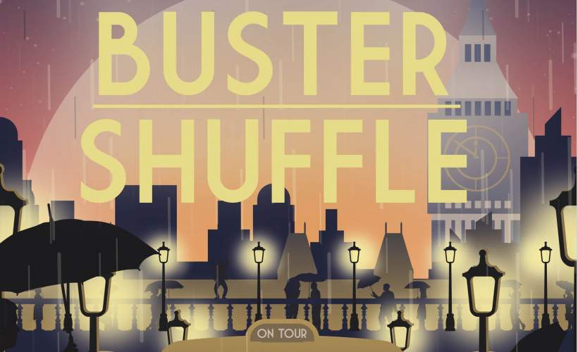 Buster Shuffle tickets