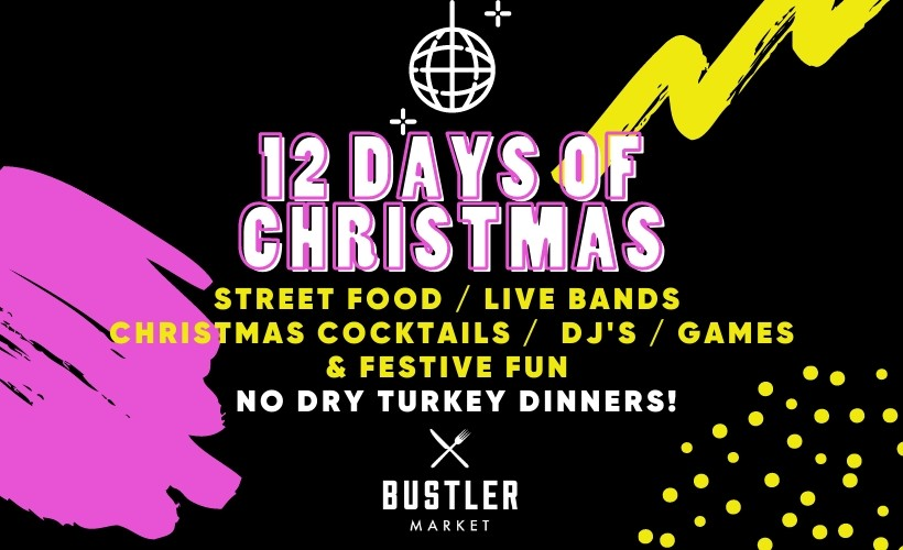 Bustler's 12 days of Christmas tickets