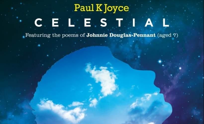 Celestial- Paul K Joyce  tickets