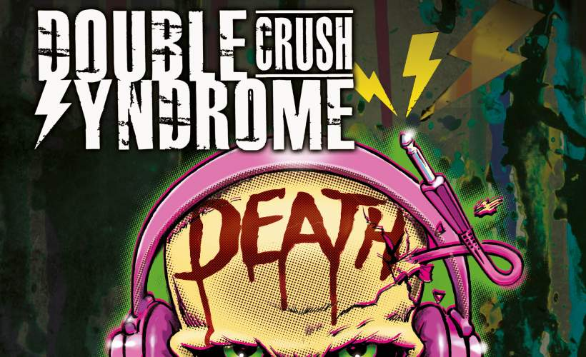 Double Crush Syndrome tickets