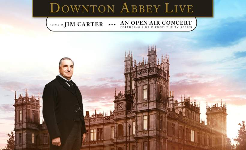 Downton Abbey Live tickets