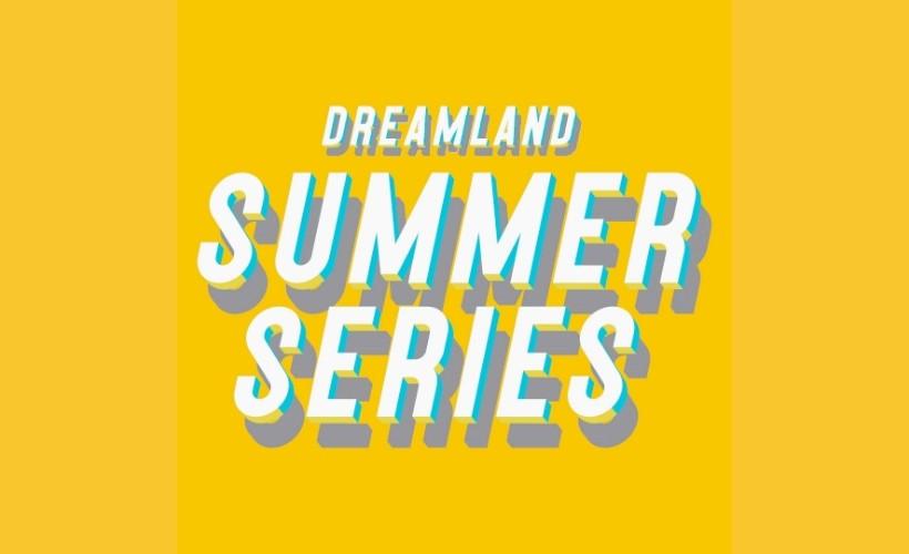 Dreamland Summer Series