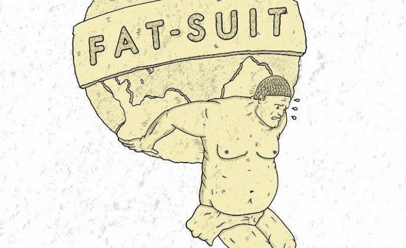 Fat Suit tickets