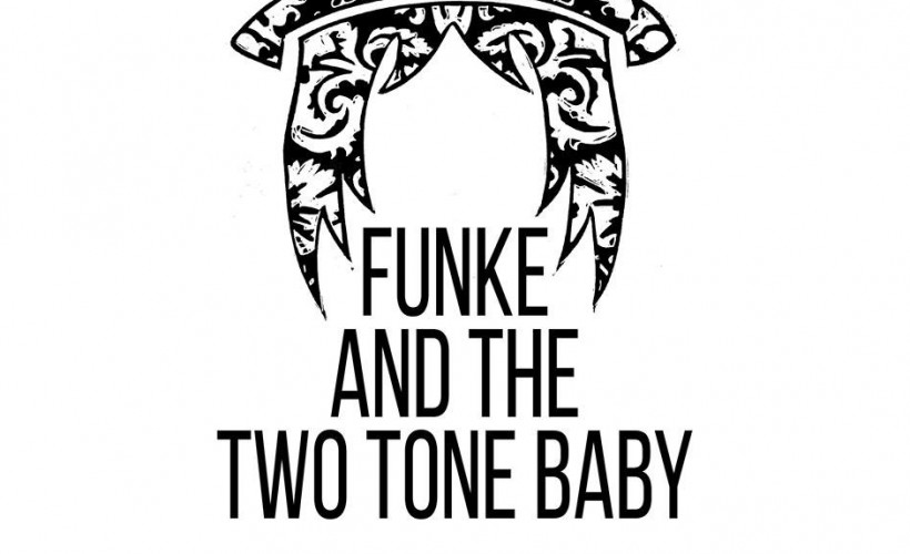 Funke And The Two Tone Baby tickets
