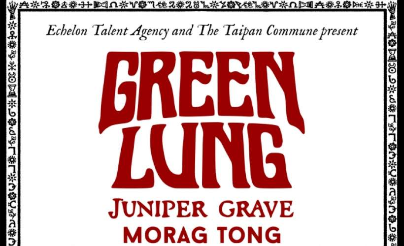 Green Lung / Juniper Grave / Morag Tong tickets