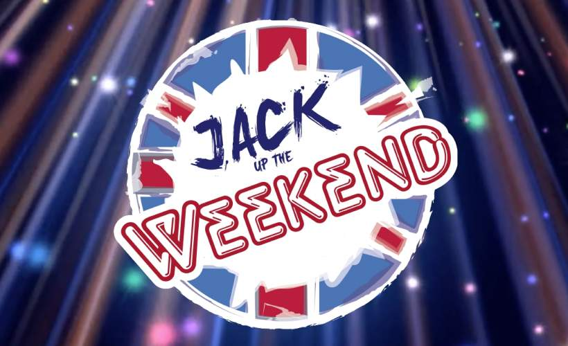 Jack Up The Weekend tickets