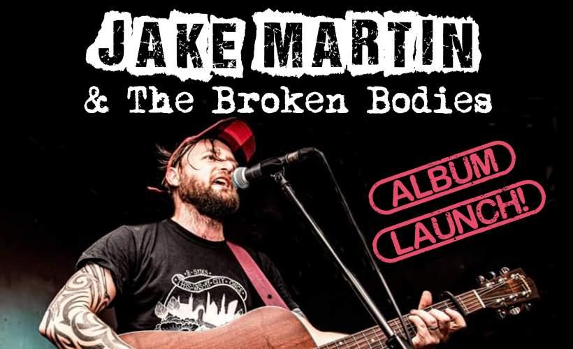 Jake Martin & The Broken Bodies tickets
