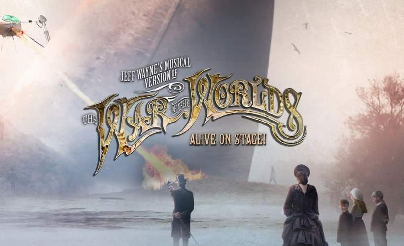 Jeff Wayne's Musical Version of The War of The Worlds tickets