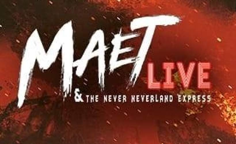 Maet Loaf & The Never Neverland Express tickets