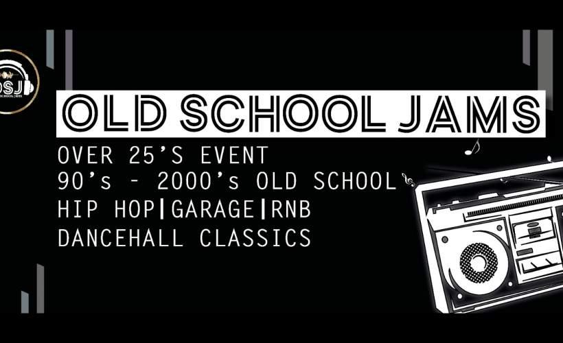 OLD SCHOOL JAMS tickets