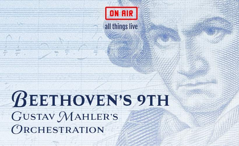 On Air presents Gustav Mahler's Orchestration of Beethoven's 9th Symphony tickets