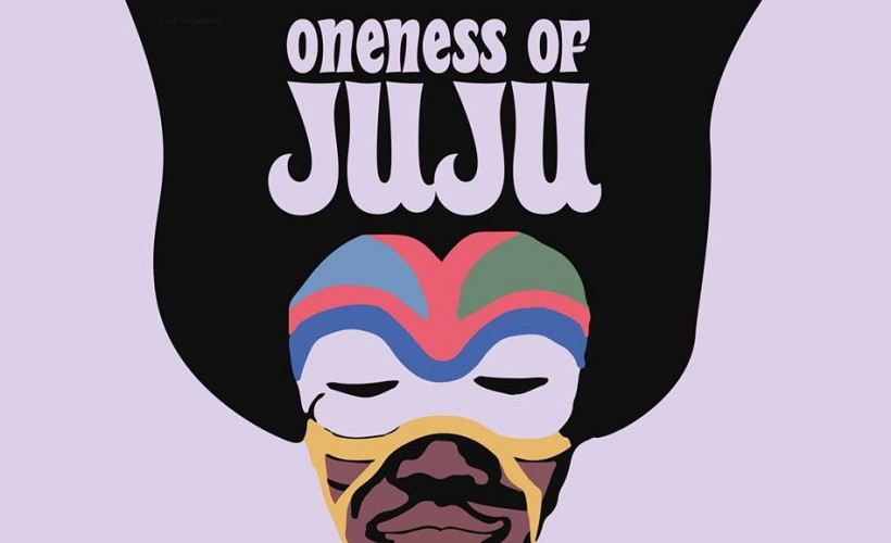 ONENESS OF JUJU tickets
