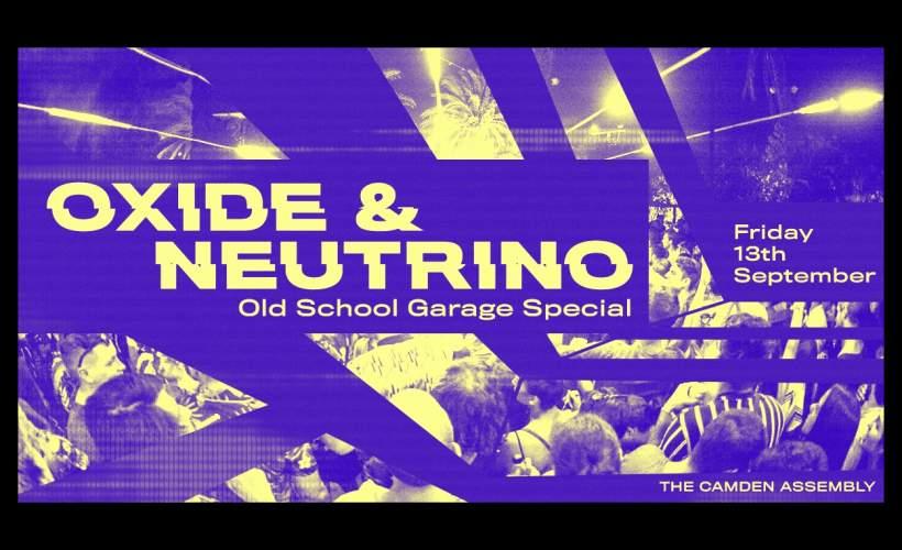 Oxide & Neutrino tickets
