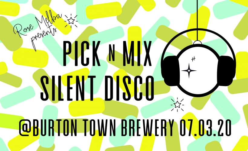 Pick n Mix - Silent Disco tickets