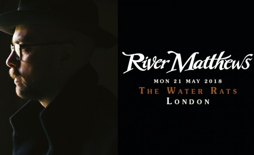 RIVER MATTHEWS tickets