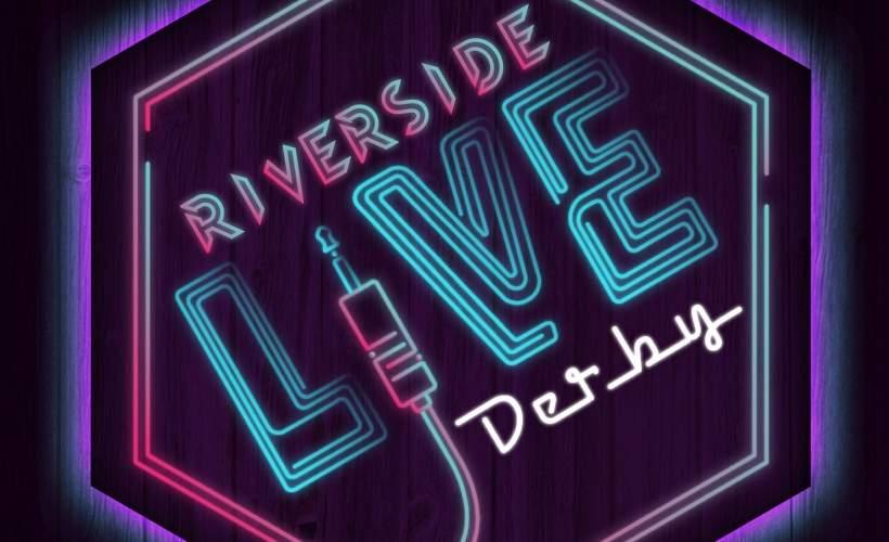 Riverside Live - Derby