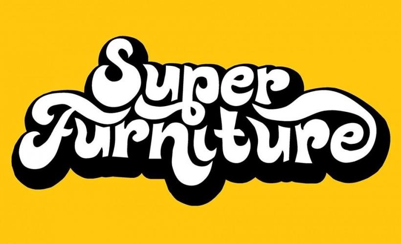 Super Furniture tickets
