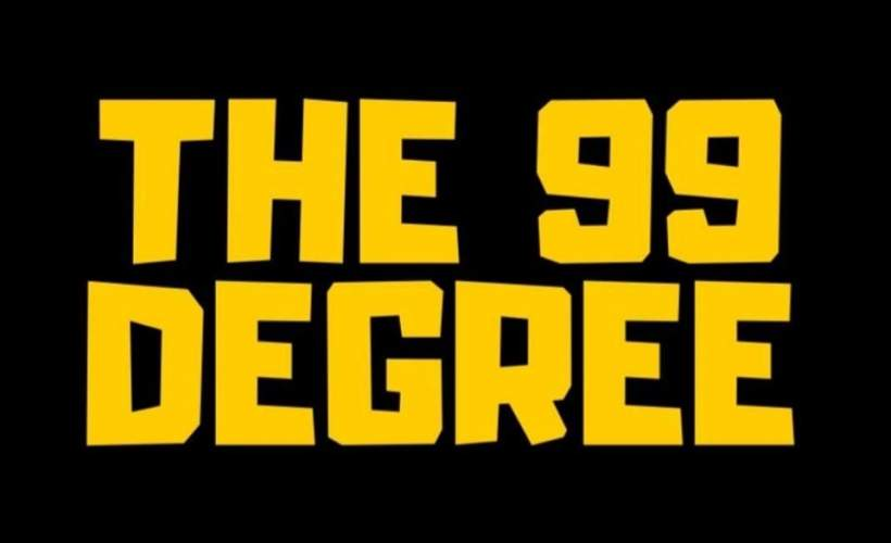 THE 99 DEGREE tickets