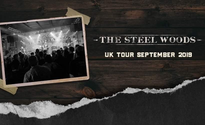 The Steel Woods  tickets