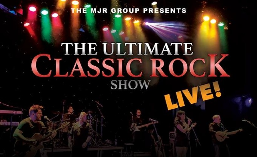 THE ULTIMATE CLASSIC ROCK SHOW tickets