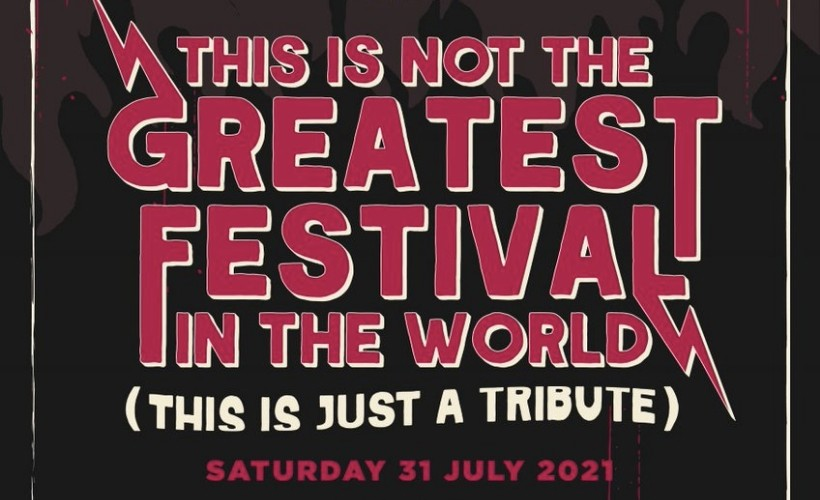 THIS IS NOT THE GREATEST FESTIVAL IN THE WORLD (THIS IS JUST A TRIBUTE) tickets