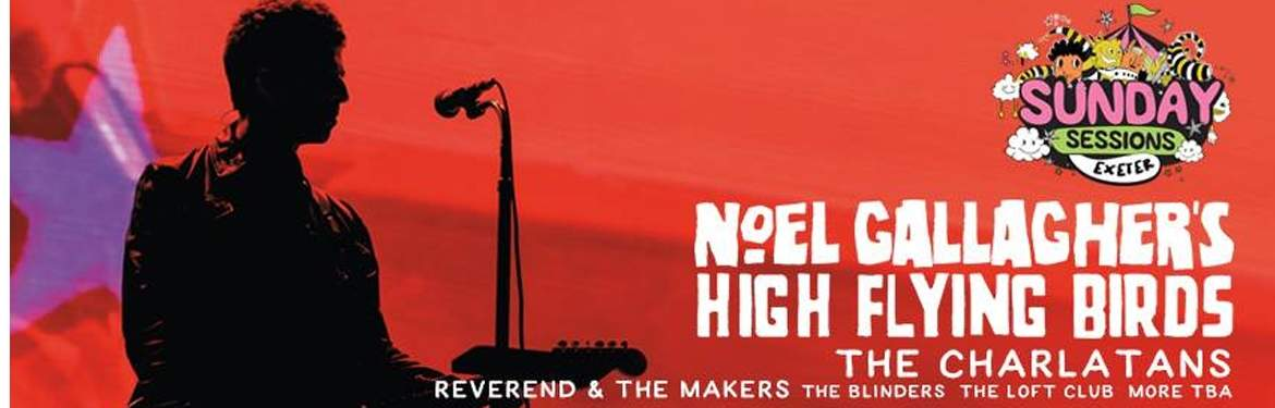 Sunday Sessions Exeter - Noel Gallagher's High Flying Birds  tickets