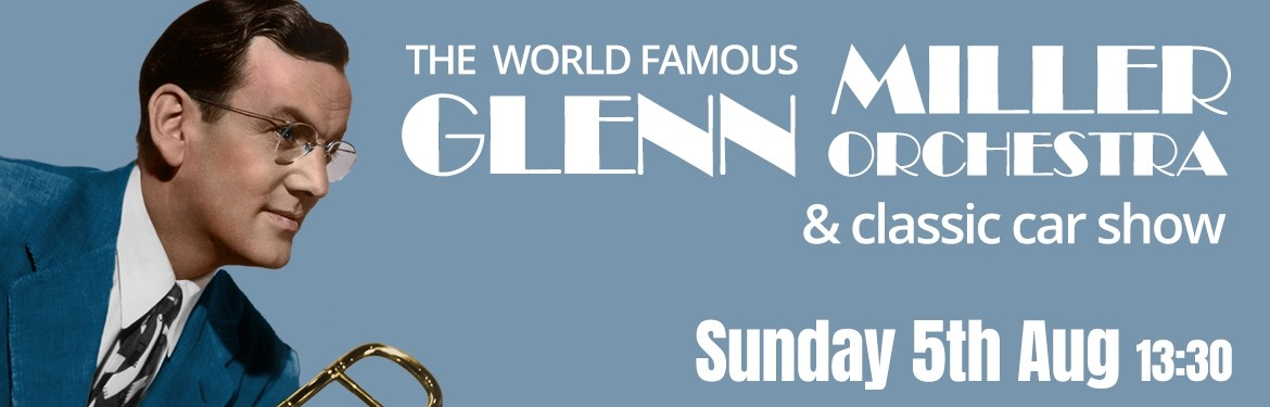 The Glenn Miller Orchestra & Classic Car Show tickets