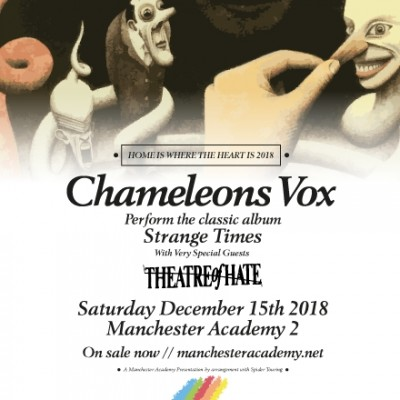CHAMELEONS VOX - HOME IS WHERE THE HEART IS 2018 Performing the classic album 'STRANGE TIMES' tickets
