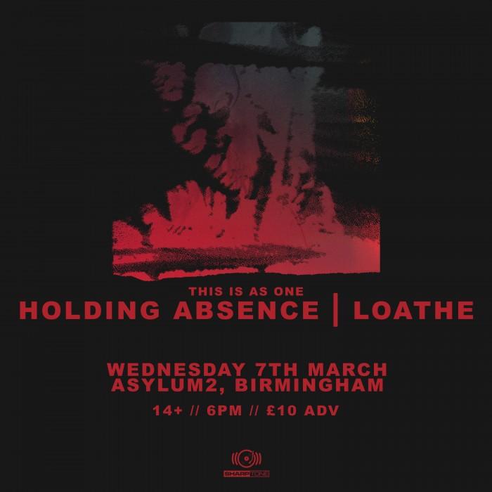 Holding Absence & Loathe