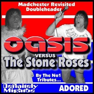 Definitely Might Be - tribute to Oasis + Adored - tribute to Stone Roses (LS)