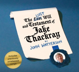 The LOST Will and Testament of Jake Thakray by John Watterson