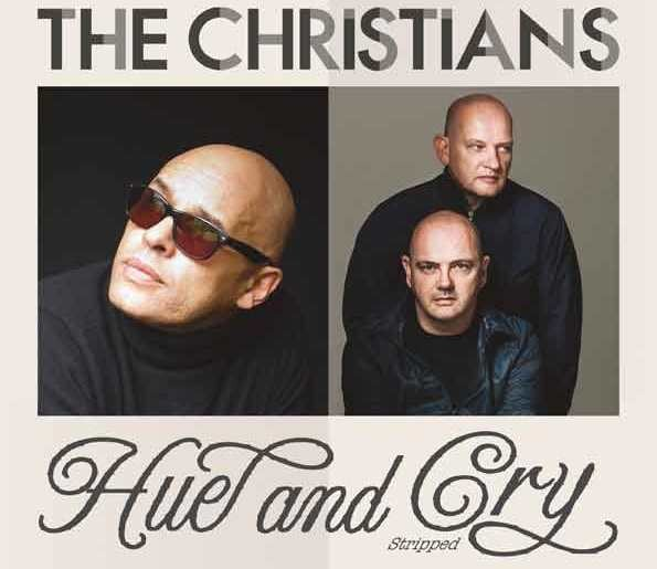 The Christians and Hue & Cry