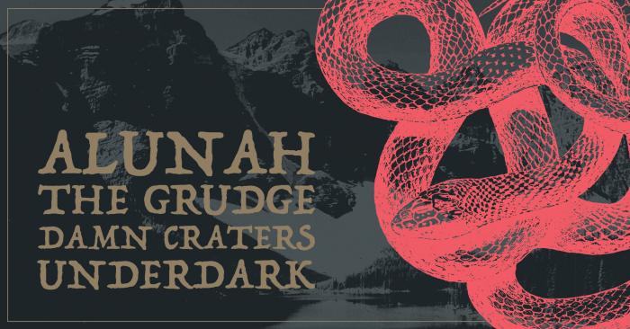 Alunah / The Grudge / Damn Craters / Underdark