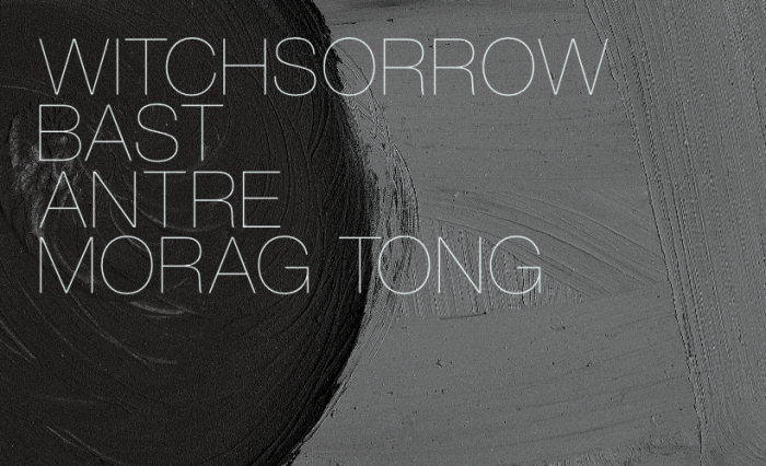 Witchsorrow / Bast / Antre / Morag Tong