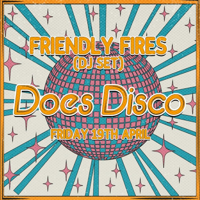 Friendly Fires... Does Disco