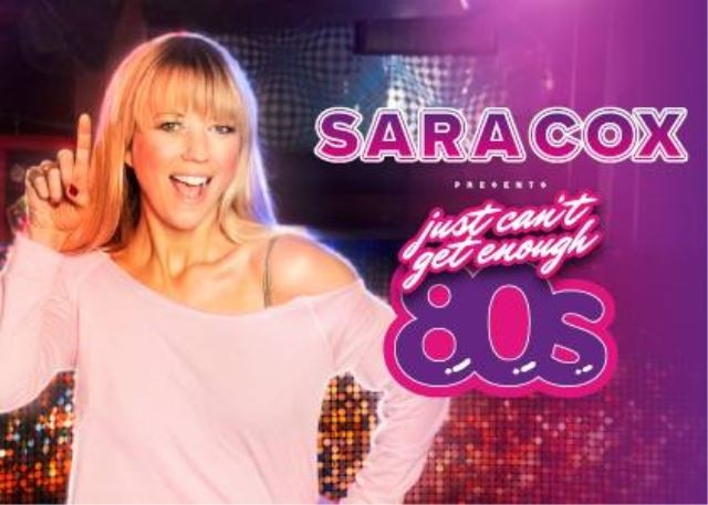 Sara Cox presents Just Can't Get Enough 80's