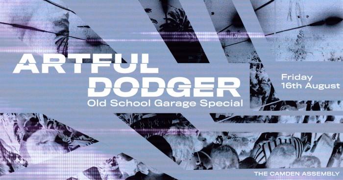 Artful Dodger - Camden UK Garage Special