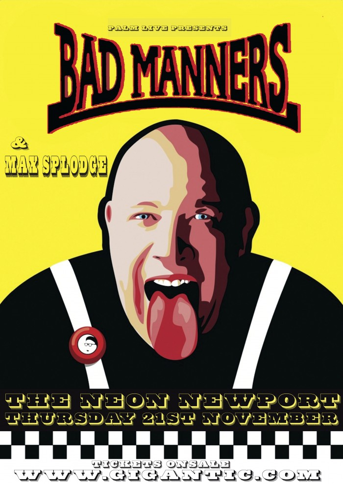 Bad Manners Support from Max Splodge