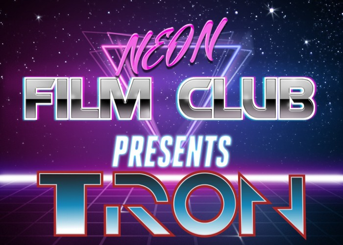 Neon Film Club Presents: Tron