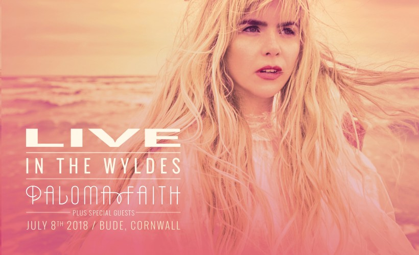 LIVE IN THE WYLDES presents: Paloma Faith + Special Guests tickets
