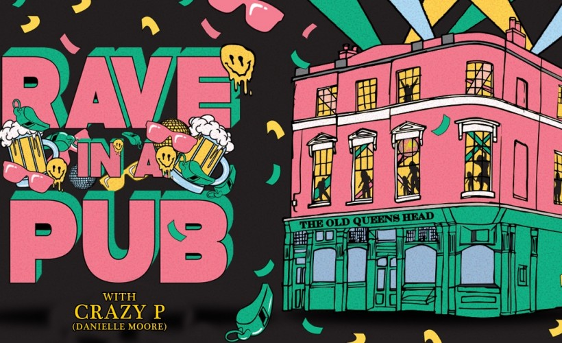 Rave In A Pub: Danielle Moore (Crazy P) tickets