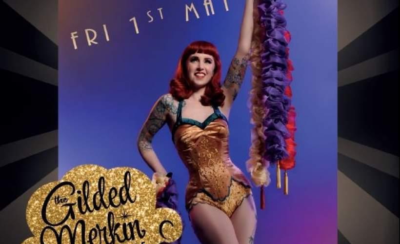 The Gilded Merkin: Burlesque and Cabaret tickets